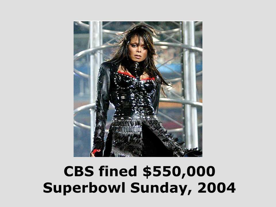 CBS fined $550,000 Superbowl Sunday, 2004