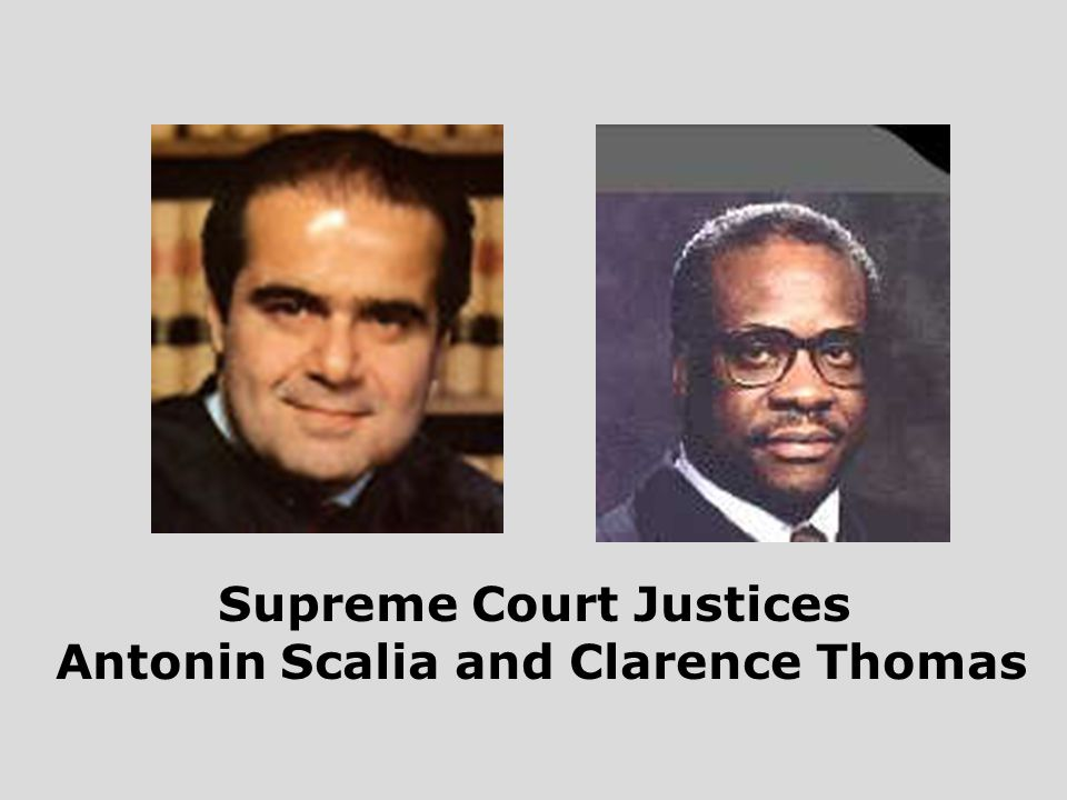 Supreme Court Justices Antonin Scalia and Clarence Thomas