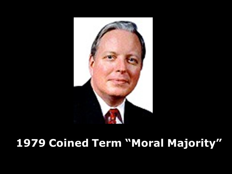 1979 Coined Term Moral Majority