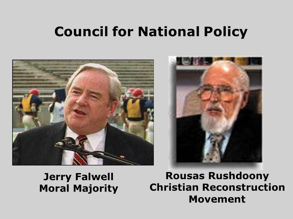 Rousas Rushdoony Christian Reconstruction Movement Jerry Falwell Moral Majority Council for National Policy