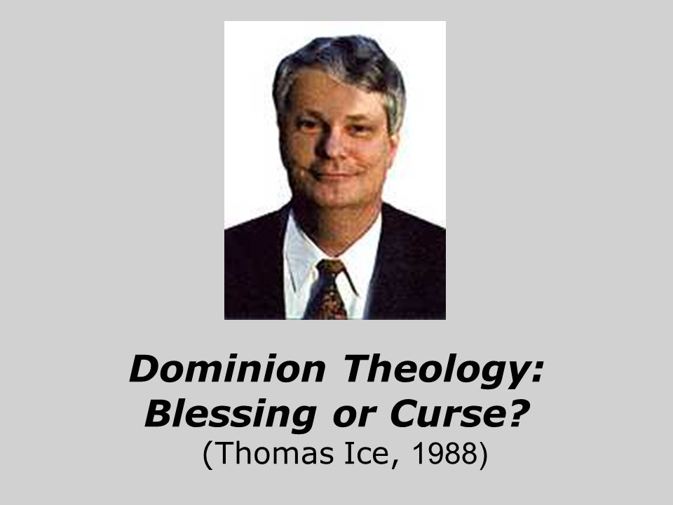 Dominion Theology: Blessing or Curse (Thomas Ice, 1988)