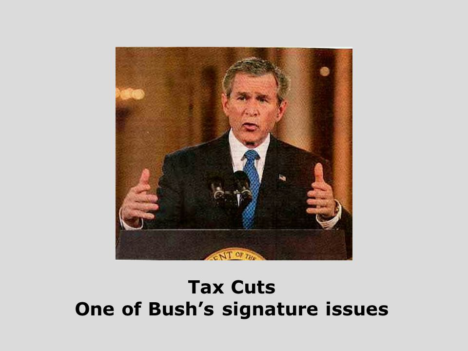 Tax Cuts One of Bush's signature issues