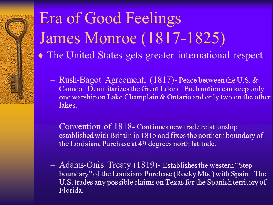 Era of Good Feelings James Monroe (1817-1825)  Dem.-Republicans pass Federalist legislation.