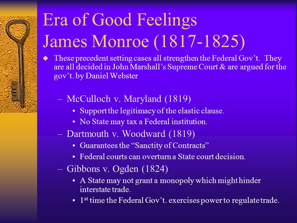 Era of Good Feelings James Monroe (1817-1825)  The United States gets greater international respect.