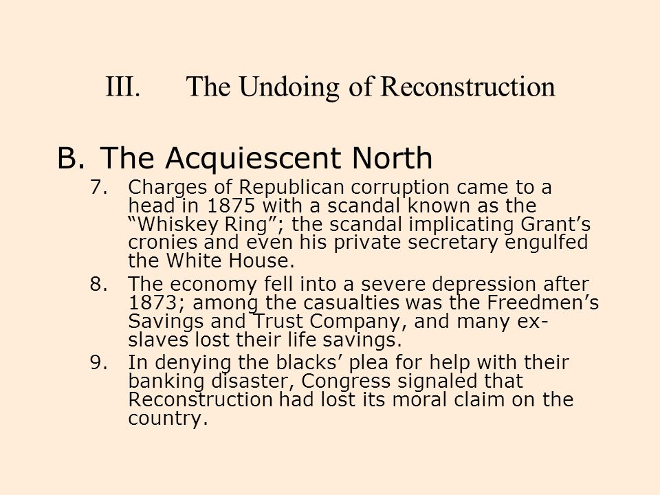 """III.The Undoing of Reconstruction B.The Acquiescent North 7.Charges of Republican corruption came to a head in 1875 with a scandal known as the """"Whisk"""