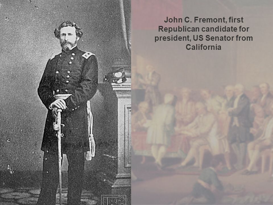 John C. Fremont, first Republican candidate for president, US Senator from California