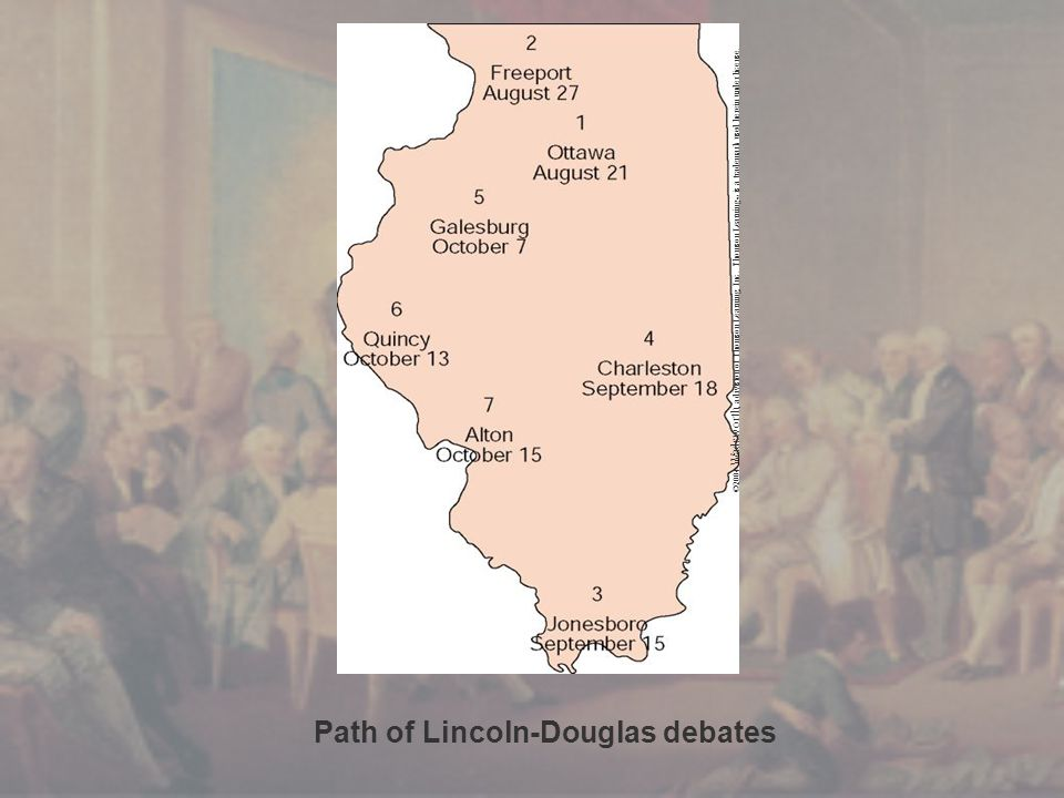Path of Lincoln-Douglas debates ©2004 Wadsworth, a division of Thomson Learning, Inc.
