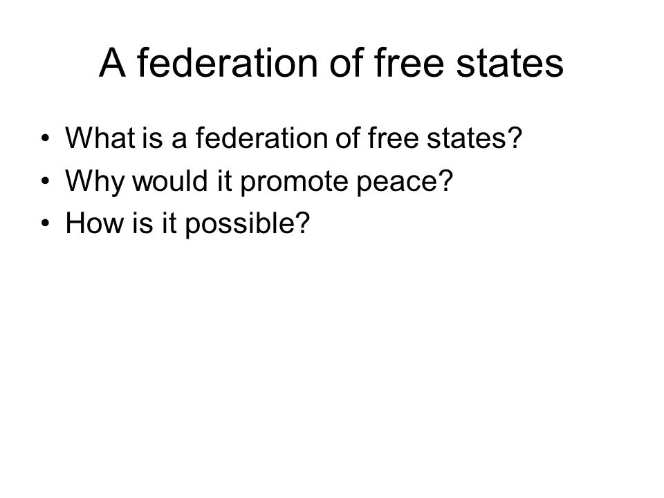 A federation of free states What is a federation of free states.