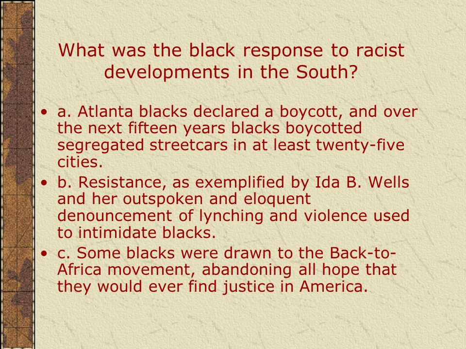 What was the black response to racist developments in the South.