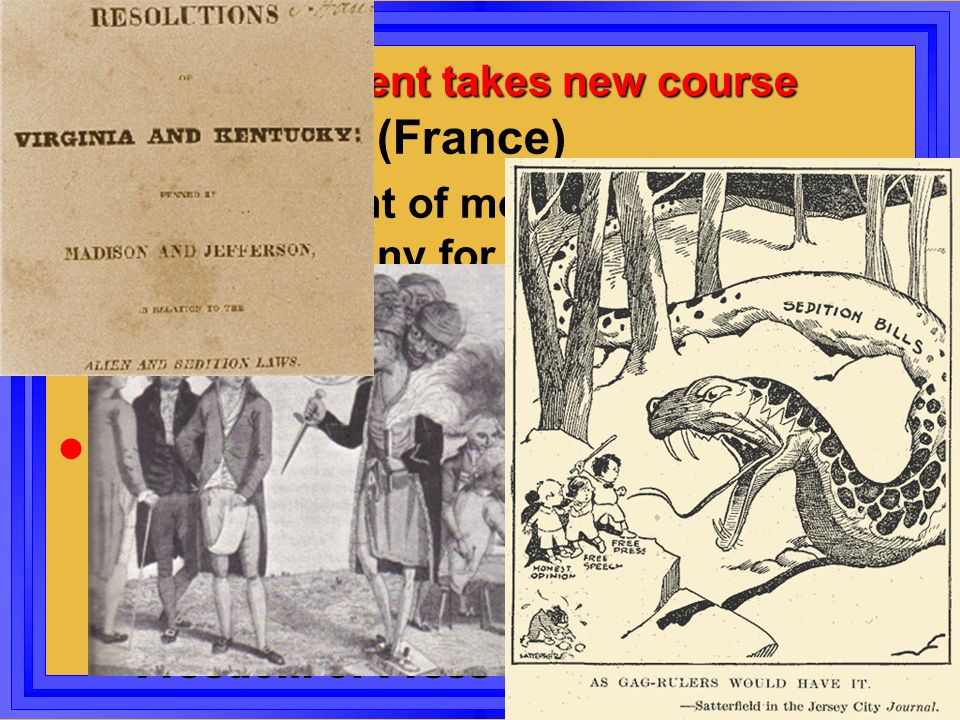 """Government takes new course XYZ Affair (France) –""""any amount of money for war, but not one penny for tribute"""" l Federalist Policies QUESTIONED l Alien"""