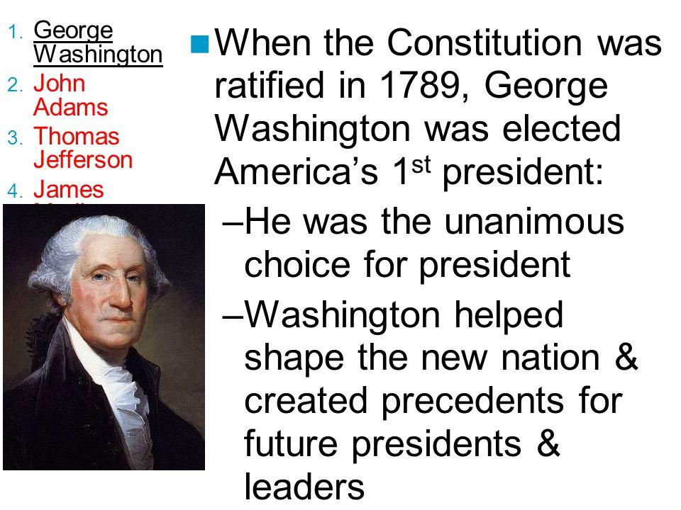1.George Washington 2. John Adams 3. Thomas Jefferson 4.
