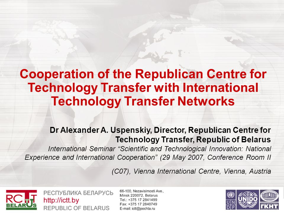 Cooperation of the Republican Centre for Technology Transfer with International Technology Transfer Networks Dr Alexander A.