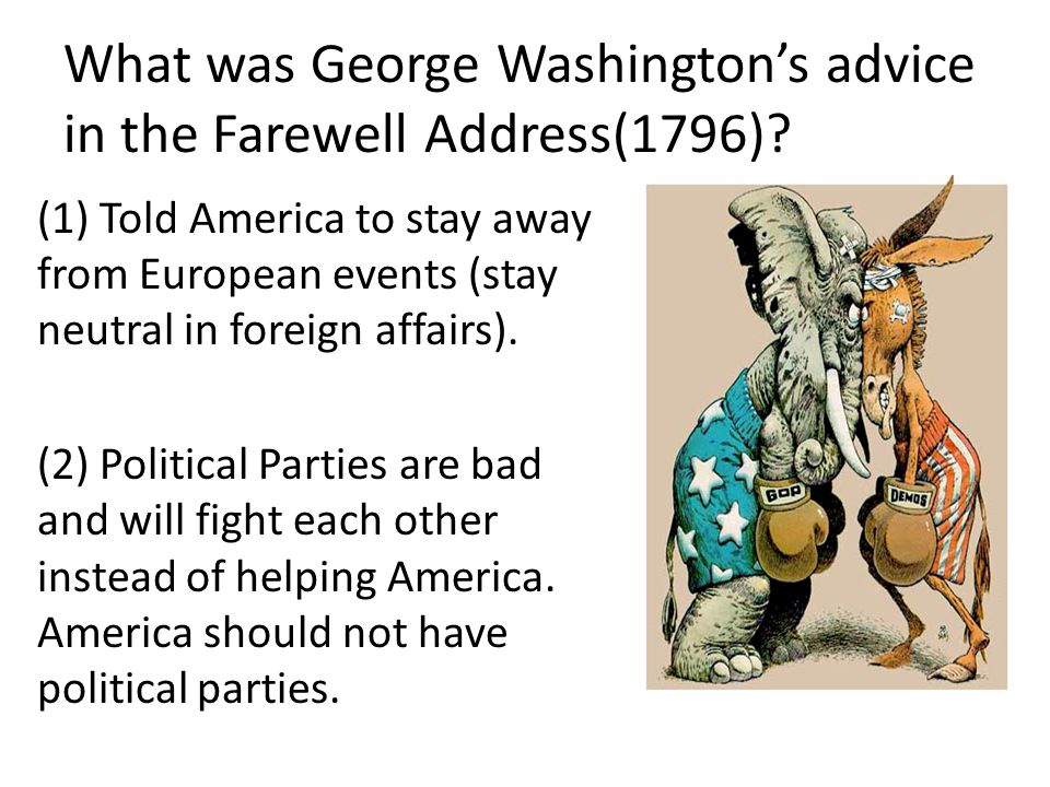 What was George Washington's advice in the Farewell Address(1796).