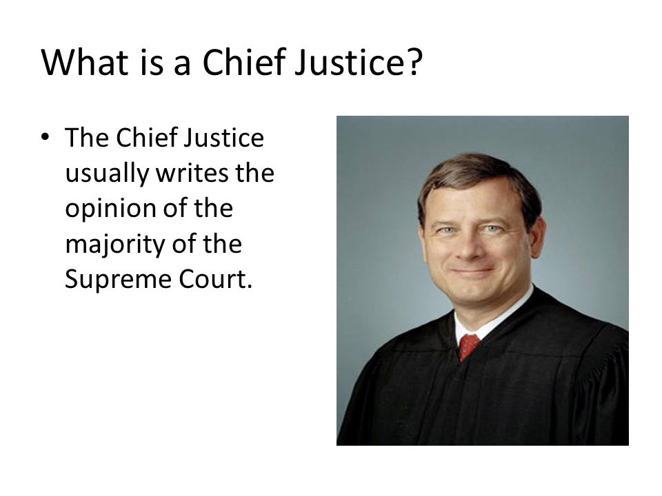 What is a Chief Justice.