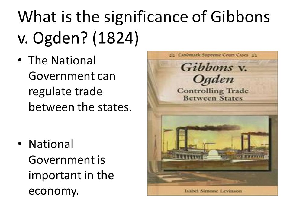 What is the significance of Gibbons v.Ogden.