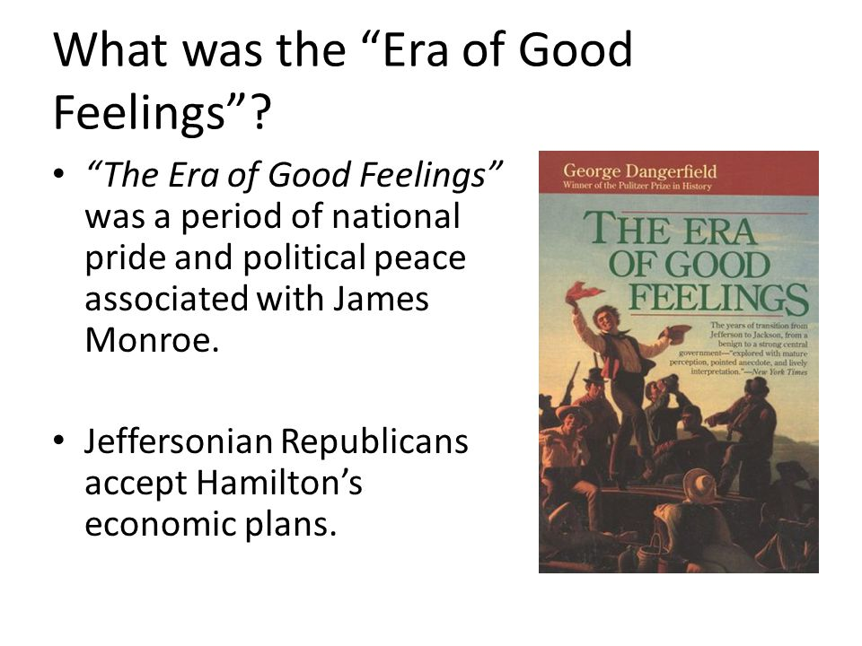 What was the Era of Good Feelings .