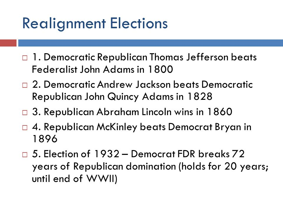 Realignment Elections  1.