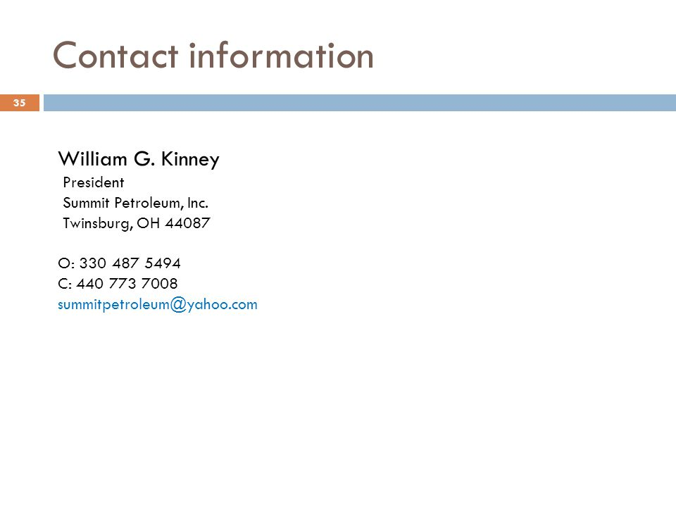 Contact information William G. Kinney President Summit Petroleum, Inc.