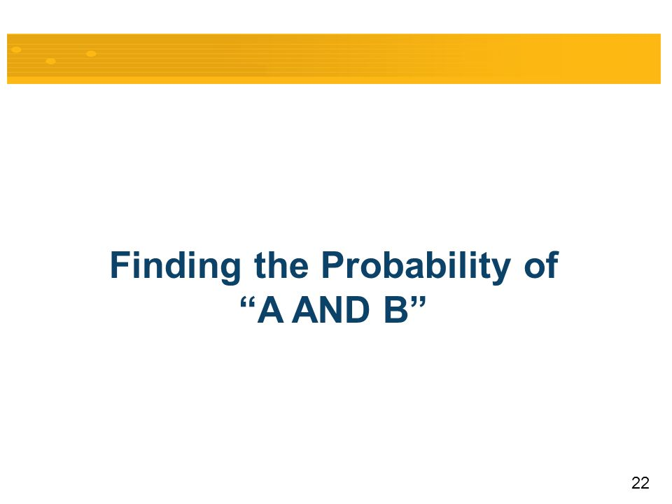"22 Finding the Probability of ""A AND B"""