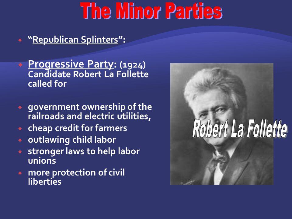 "4. Splinter/BOLTER Parties: Break away from major parties (usually short lived) ""Republican Splinters"": ""Bull Moose"" Progressive Party : (1912) Theodo"