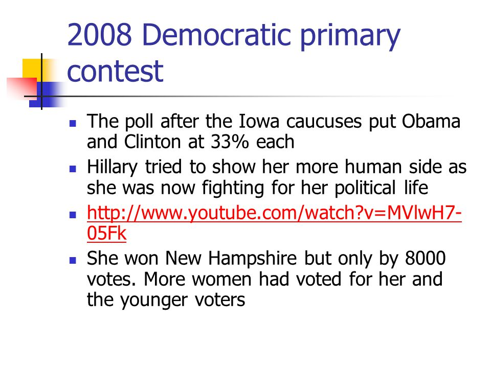 2008 Democratic primary contest The poll after the Iowa caucuses put Obama and Clinton at 33% each Hillary tried to show her more human side as she wa