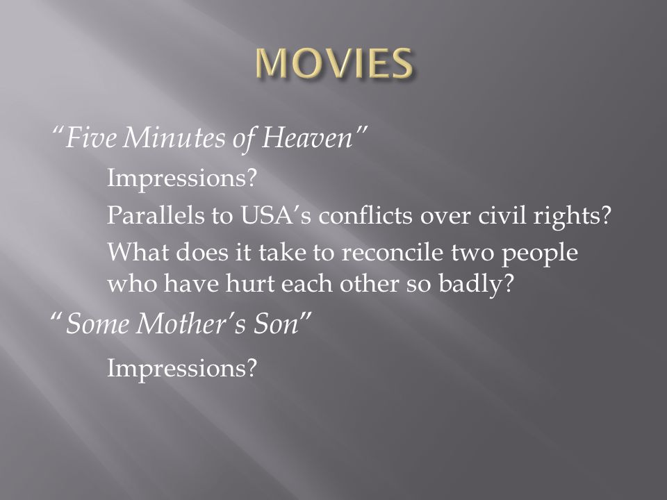 Five Minutes of Heaven Impressions. Parallels to USA's conflicts over civil rights.