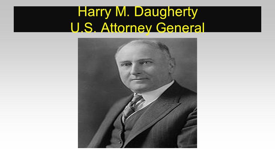 Harry M. Daugherty U.S. Attorney General