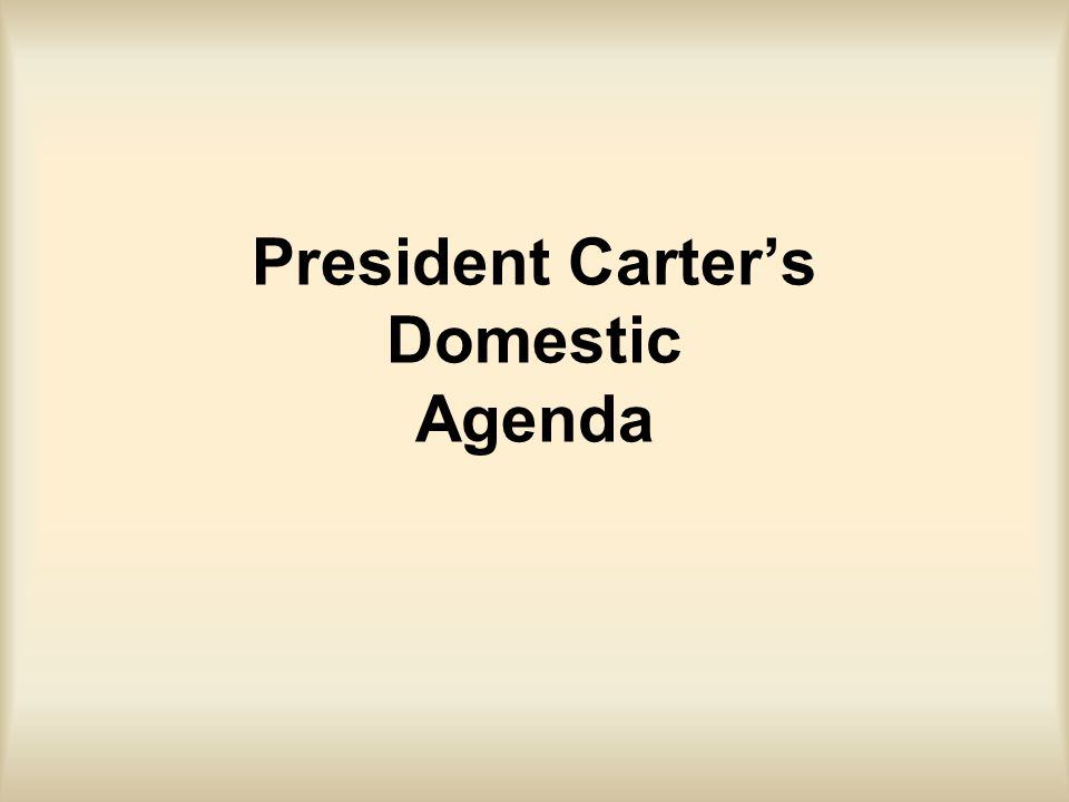 President Carter's Domestic Agenda