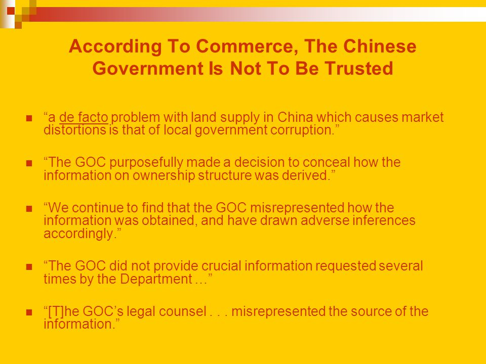 "According To Commerce, The Chinese Government Is Not To Be Trusted ""a de facto problem with land supply in China which causes market distortions is th"