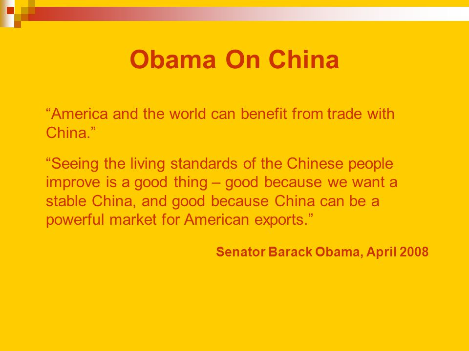 "Obama On China ""America and the world can benefit from trade with China."" ""Seeing the living standards of the Chinese people improve is a good thing –"