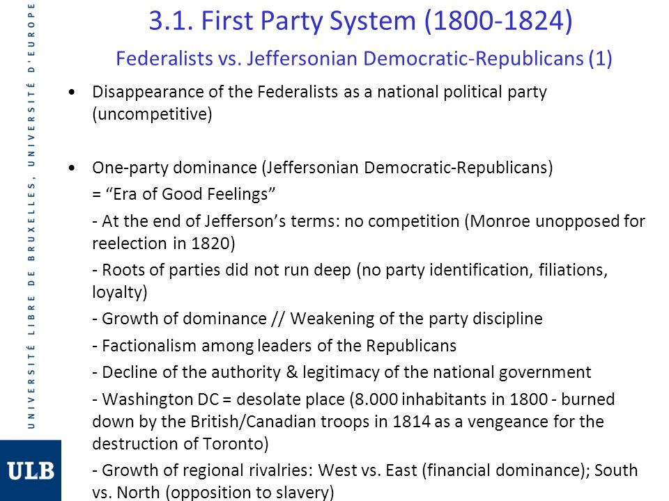 3.1. First Party System (1800-1824) Federalists vs. Jeffersonian Democratic-Republicans (1) Disappearance of the Federalists as a national political p