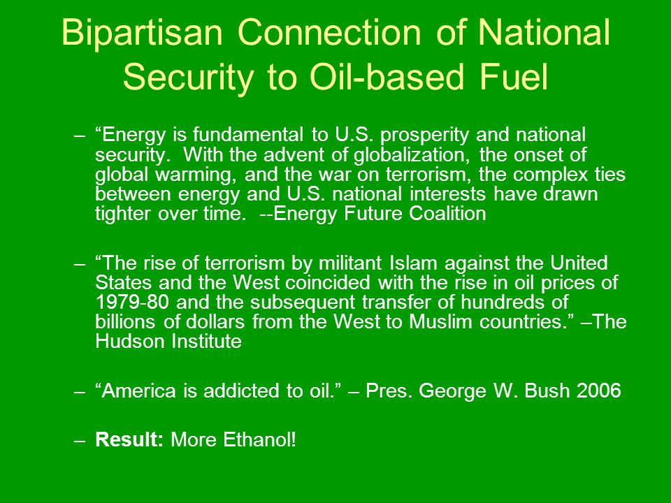 Bipartisan Connection of National Security to Oil-based Fuel – Energy is fundamental to U.S.