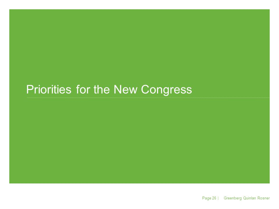 May 5, 2015 May 5, 2015 | Page 26 Priorities for the New Congress Greenberg Quinlan Rosner Page 26 |