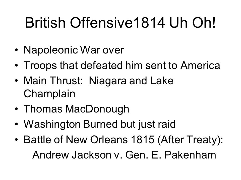 British Offensive1814 Uh Oh.