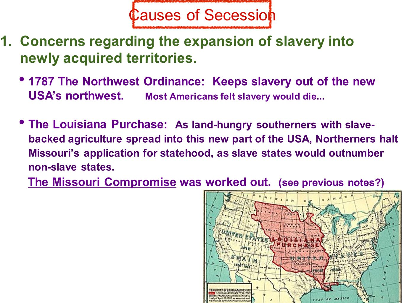 Causes of Secession 1. Concerns regarding the expansion of slavery into newly acquired territories.