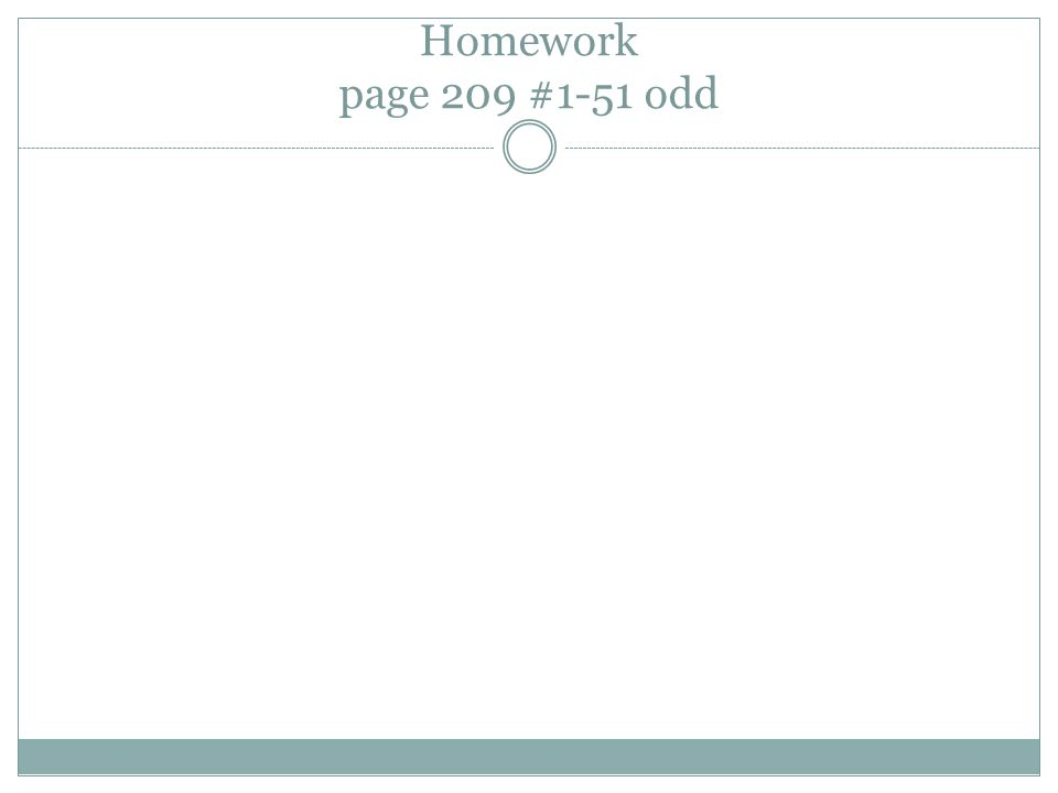 Homework page 209 #1-51 odd