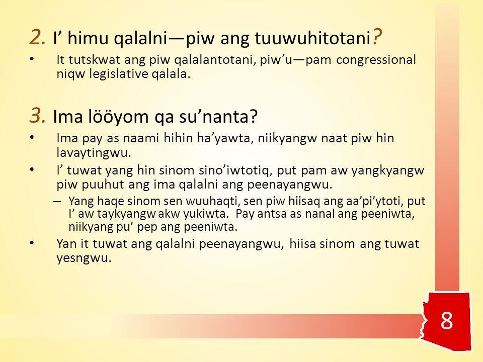 2. I' himu qalalni—piw ang tuuwuhitotani .