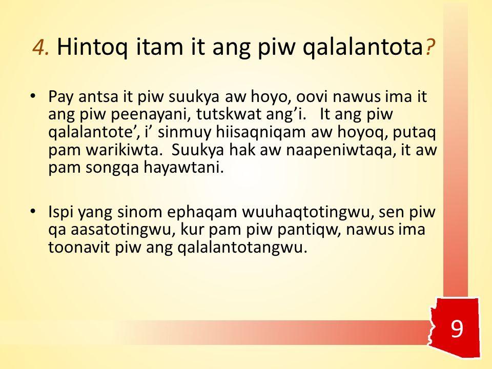 4. Hintoq itam it ang piw qalalantota .