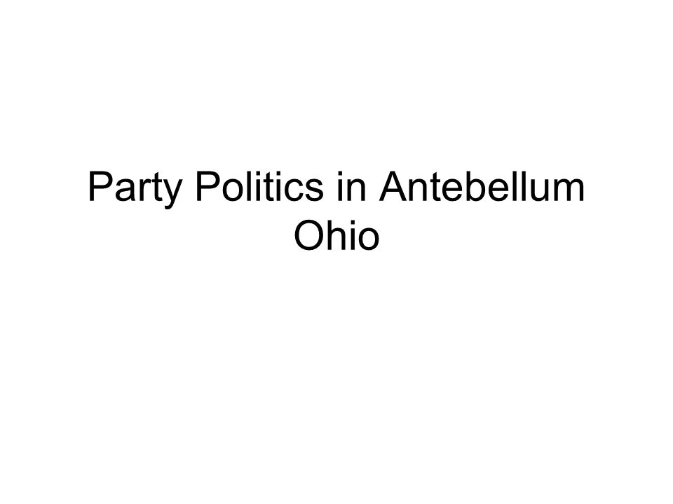 Party Politics in Antebellum Ohio