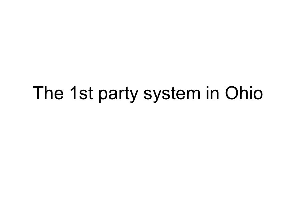 The 1st party system in Ohio