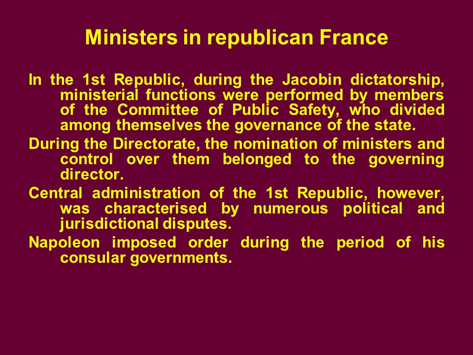 Ministers in republican France 2 During the 2nd republic, the president appointed and dismissed ministers.