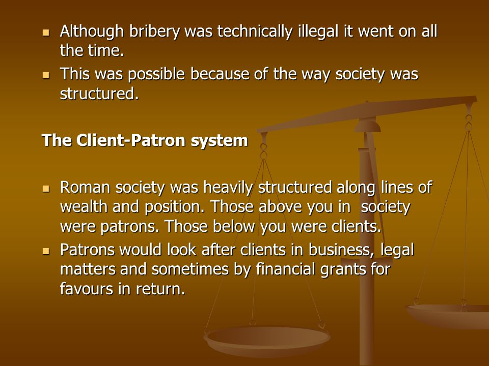 Although bribery was technically illegal it went on all the time.