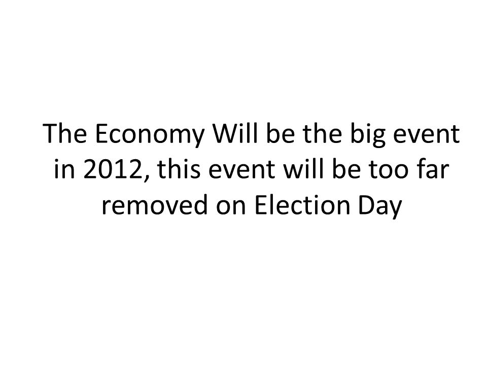 The Economy Will be the big event in 2012, this event will be too far removed on Election Day