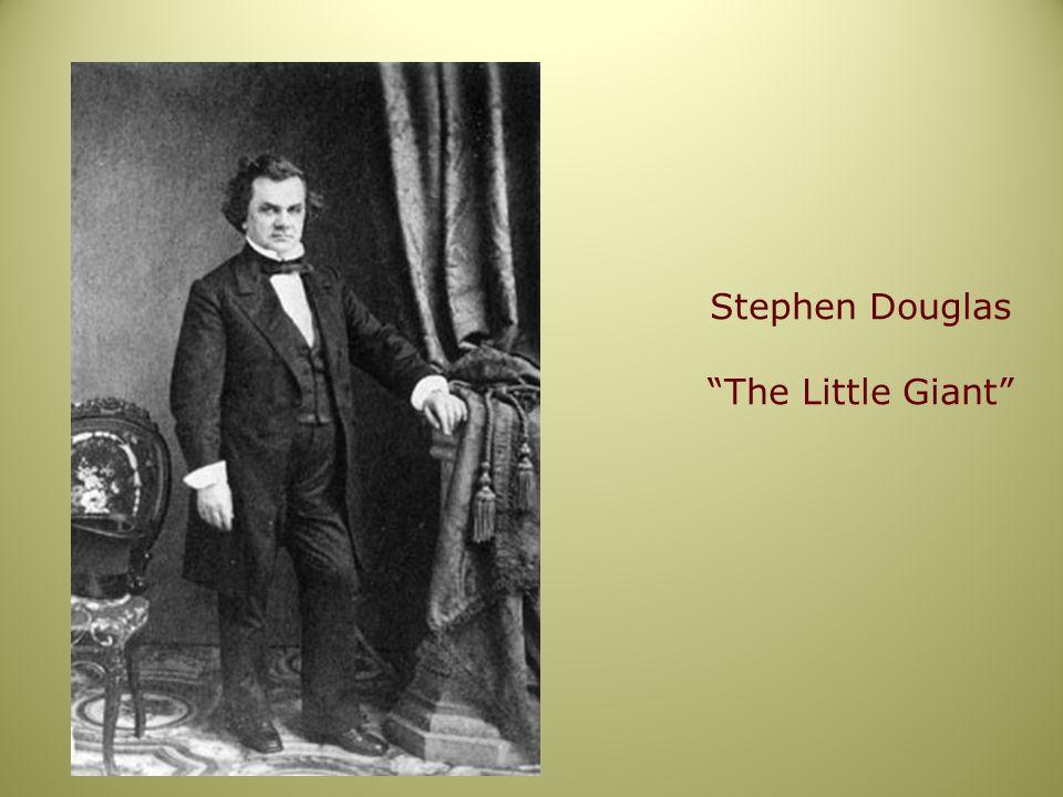 """Stephen Douglas """"The Little Giant"""""""