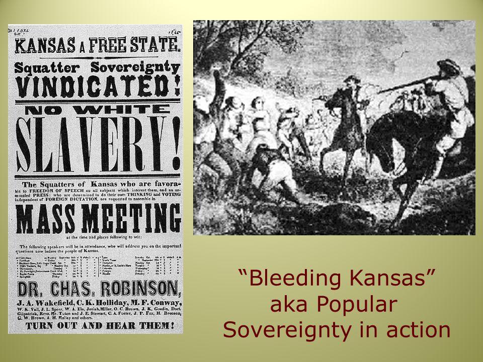 Bleeding Kansas aka Popular Sovereignty in action