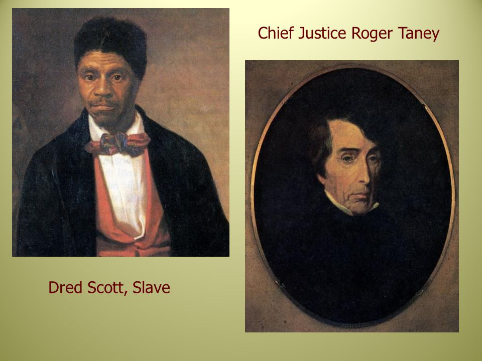 Dred Scott, Slave Chief Justice Roger Taney