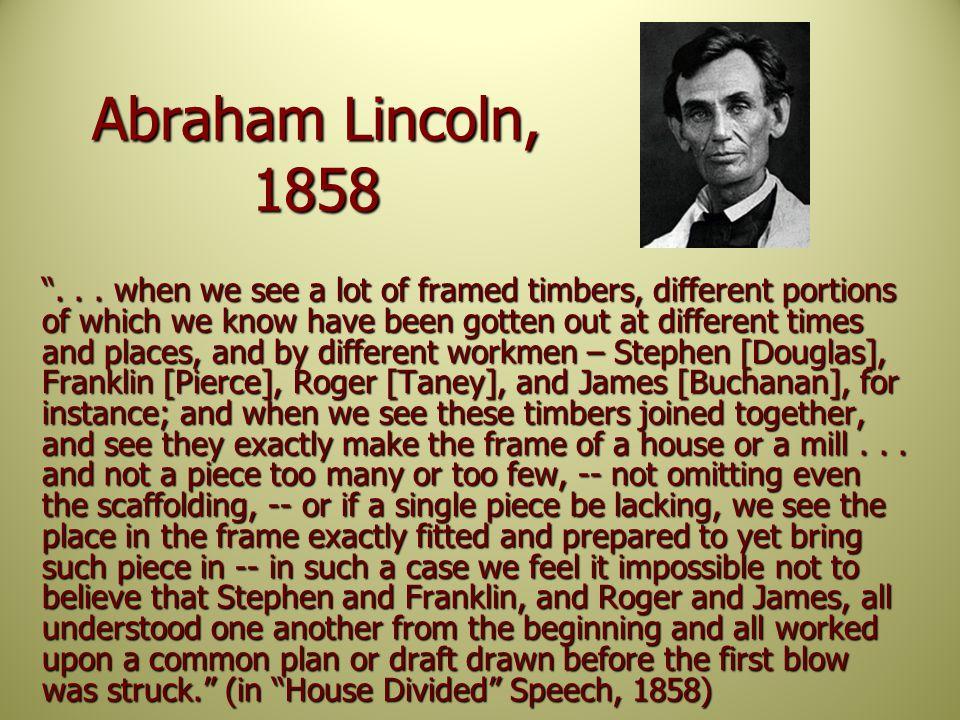 Abraham Lincoln, 1858 ...