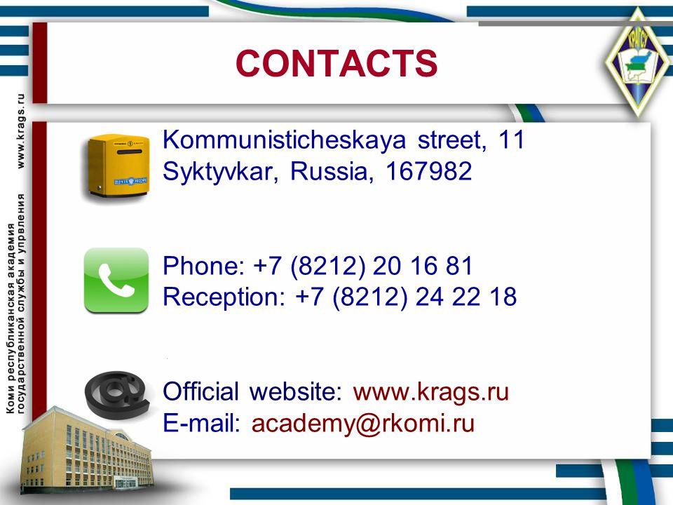 CONTACTS Kommunisticheskaya street, 11 Syktyvkar, Russia, 167982 Phone: +7 (8212) 20 16 81 Reception: +7 (8212) 24 22 18 Official website: www.krags.r