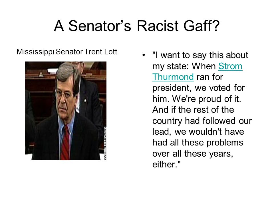 The Saga of Lott's Resignation After President Bush voiced his own harsh criticism of Lott s remarks ( Any suggestion that the segregated past was acceptable or positive is offensive, and it is wrong.