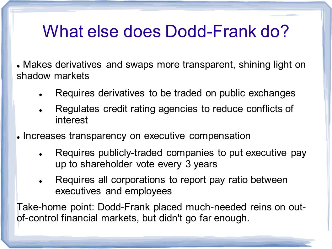 What else does Dodd-Frank do.